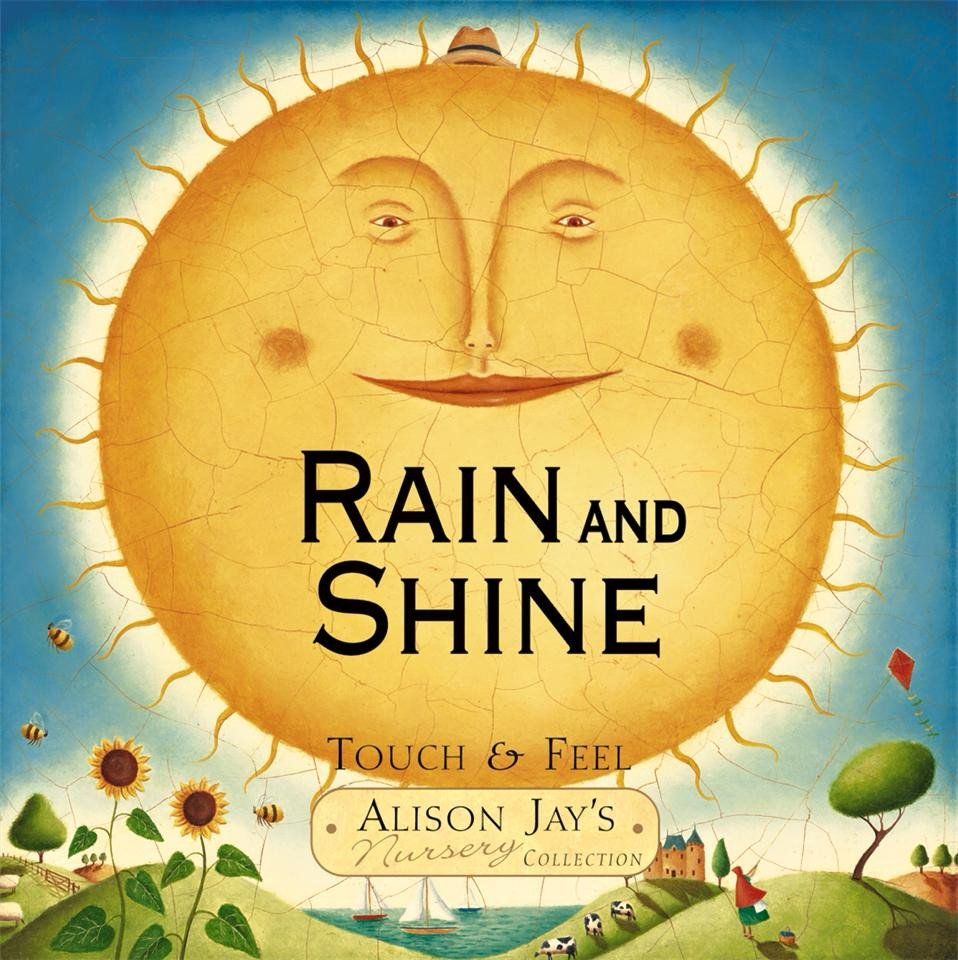 Rain and Shine - Touch and Feel Book