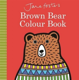 Jane Foster's Brown Bear Colour Book